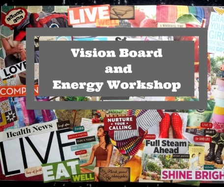 Vision Board and Energy Workshop