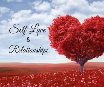 Self Love &Relationships